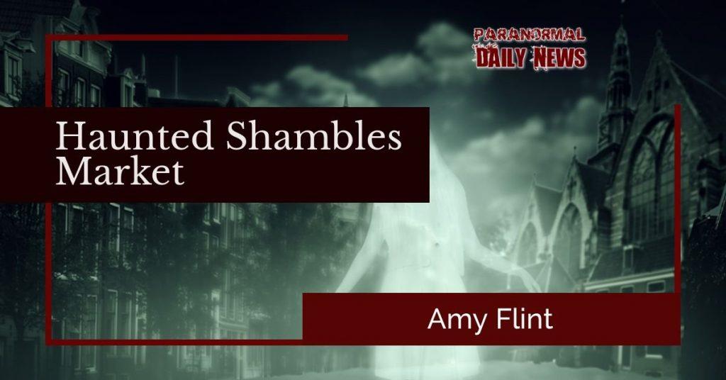 Who haunts The Shambles York?
