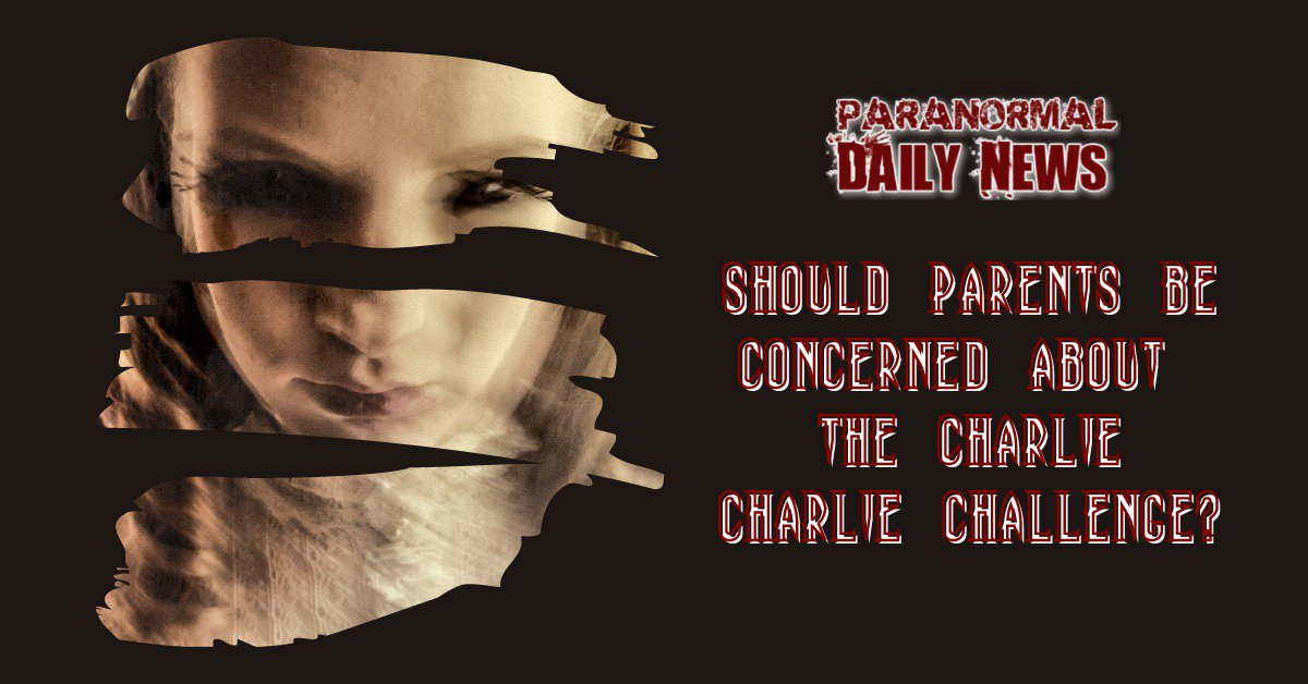 Should Parents Be Concerned About The Charlie Charlie Challenge?